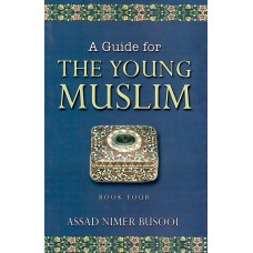 A Guide for yng muslims Bk 4-AN Busool